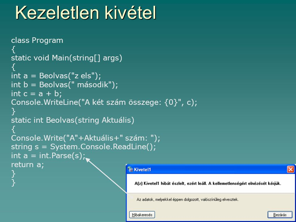 Kezeletlen kivétel class Program { static void Main(string[] args)